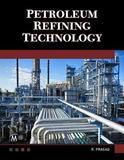 Petroleum Refining Technology by R. Prasad