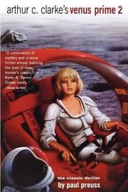 Arthur C. Clarke's Venus Prime 2: v. 2 by Paul Preuss