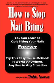 How to Stop Nail Biting by * Anonymous