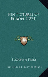 Pen Pictures of Europe (1874) by Elizabeth Peake