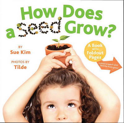 How Does a Seed Grow? by Sue Kim