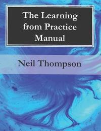 The Learning from Practice Manual by Neil Thompson