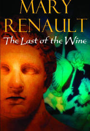 The Last of the Wine by Mary Renault image