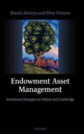 Endowment Asset Management by Shanta Acharya