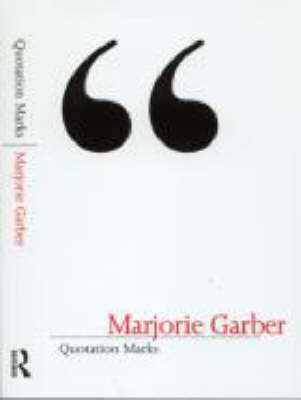 Quotation Marks by Marjorie Garber