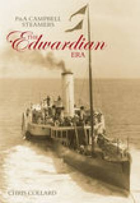 P&A Campbell Steamers: The Edwardian Era by Chris Collard