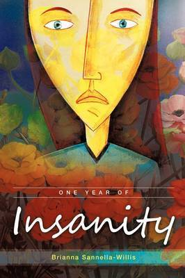 One Year of Insanity by Brianna Sannella-Willis