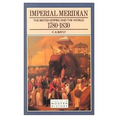 Imperial Meridian by C.A. Bayly