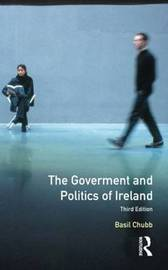 The Government and Politics of Ireland by Basil Chubb image