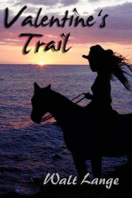 Valentine's Trail by Walt Lange