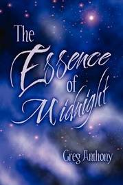 The Essence of Midnight by Greg Anthony image