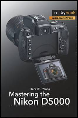Mastering the Nikon D5000 by Darrell Young
