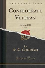 Confederate Veteran, Vol. 18 by S a Cunningham image