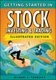 Getting Started in Stock Investing and Trading, Illustrated Edition by Michael C Thomsett