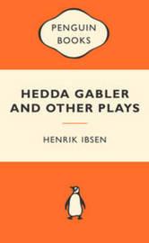 Hedda Gabler and Other Plays (Popular Penguins) by Henrik Ibsen