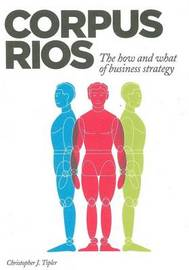 Corpus Rios by Christopher J. Tipler