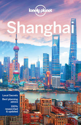 Lonely Planet Shanghai by Lonely Planet