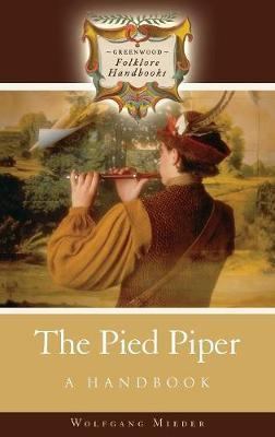 The Pied Piper by Wolfgang Mieder