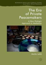 The Era of Private Peacemakers by Marko Lehti