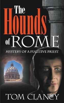 The Hounds of Rome by Tom Clancy