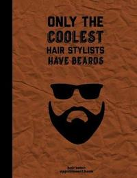 Only The Coolest Hair Stylists Have Beards by Appointment Book Publishing image