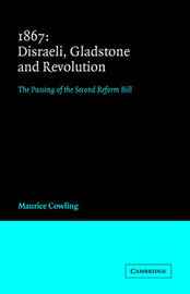 1867 Disraeli, Gladstone and Revolution by Maurice Cowling image