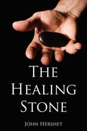 The Healing Stone by John Hershey image