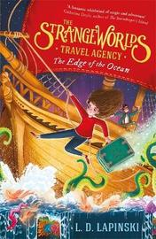 The Strangeworlds Travel Agency: The Edge of the Ocean by L. D. Lapinski