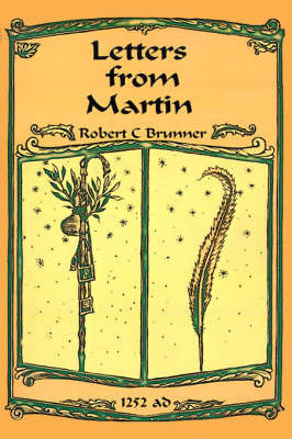 Letters from Martin: Summer, 1252 A.D. by Robert C. Brunner image