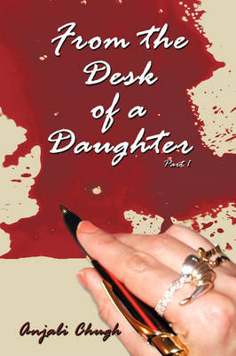 From the Desk of a Daughter by Anjali Chugh image