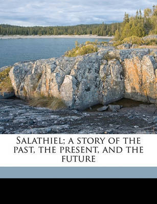 Salathiel; A Story of the Past, the Present, and the Future Volume 1 by George Croly image