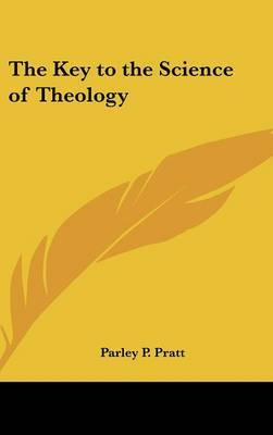 The Key to the Science of Theology by Parley P Pratt image