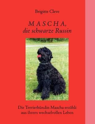 Mascha, Die Schwarze Russin by Brigitte Cleve