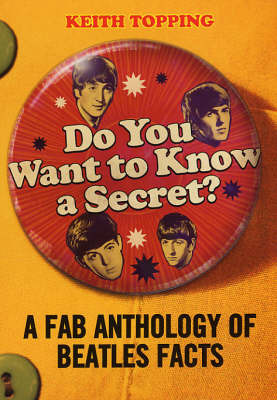 Do You Want To Know A Secret? by Keith Topping