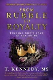 From Rubble to Royalty by Tammy Helena Kennedy
