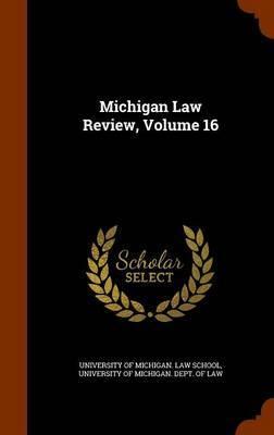 Michigan Law Review, Volume 16