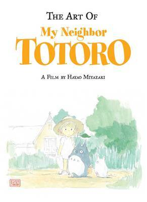The Art of My Neighbor Totoro by Hayao Miyazaki