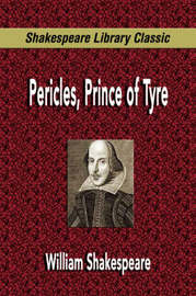 Pericles, Prince of Tyre (Shakespeare Library Classic) by William Shakespeare image