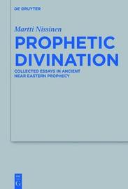 Prophetic Divination by Martti Nissinen