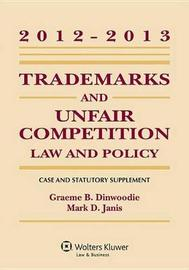 Trademarks and Unfair Competition, Case and Statutory Supplement by Graeme B Dinwoodie