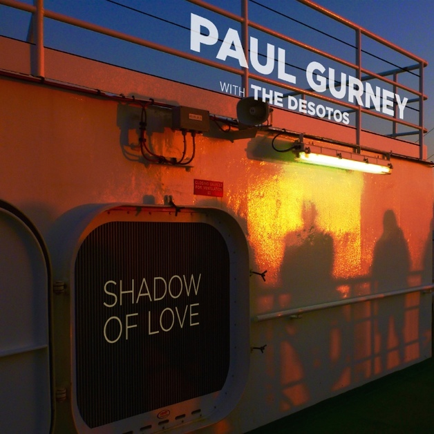 Shadow of Love by Paul Gurney with The DeSotos