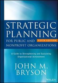 Strategic Planning for Public and Nonprofit Organizations by John M Bryson image
