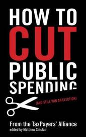 How to Cut Public Spending by Matthew Sinclair image