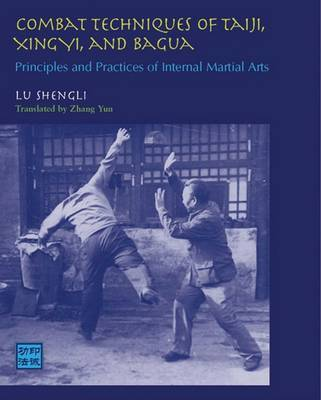 Combat Techniques Taiji Xingyi by Lu Shengli
