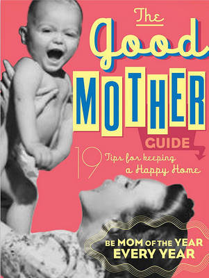 Good Mother's Guide by Ladies' Homemaker Monthly
