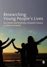 Researching Young People's Lives by Eleanor Ireland