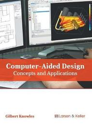 Computer-Aided Design: Concepts and Applications