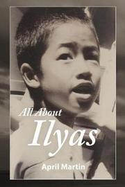 All about Ilyas by April Martin