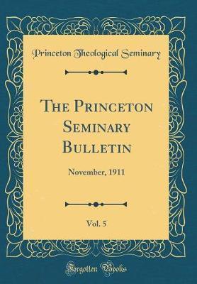 The Princeton Seminary Bulletin, Vol. 5 by Princeton Theological Seminary image