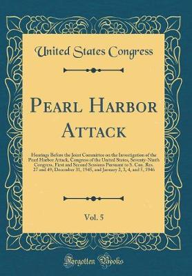 Pearl Harbor Attack, Vol. 5 by United States Congress